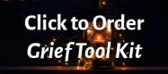 Click to Order the Grief Tool Kit
