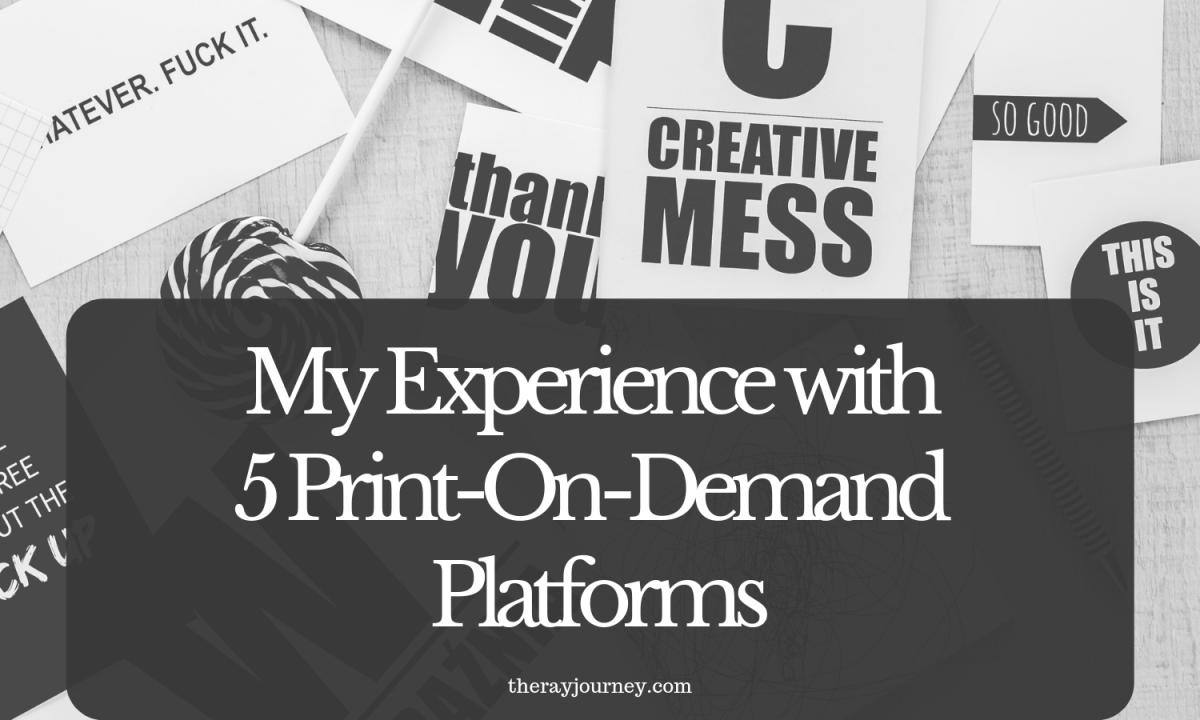 Online Business: My Experience with 5 Print-on-Demand Platforms