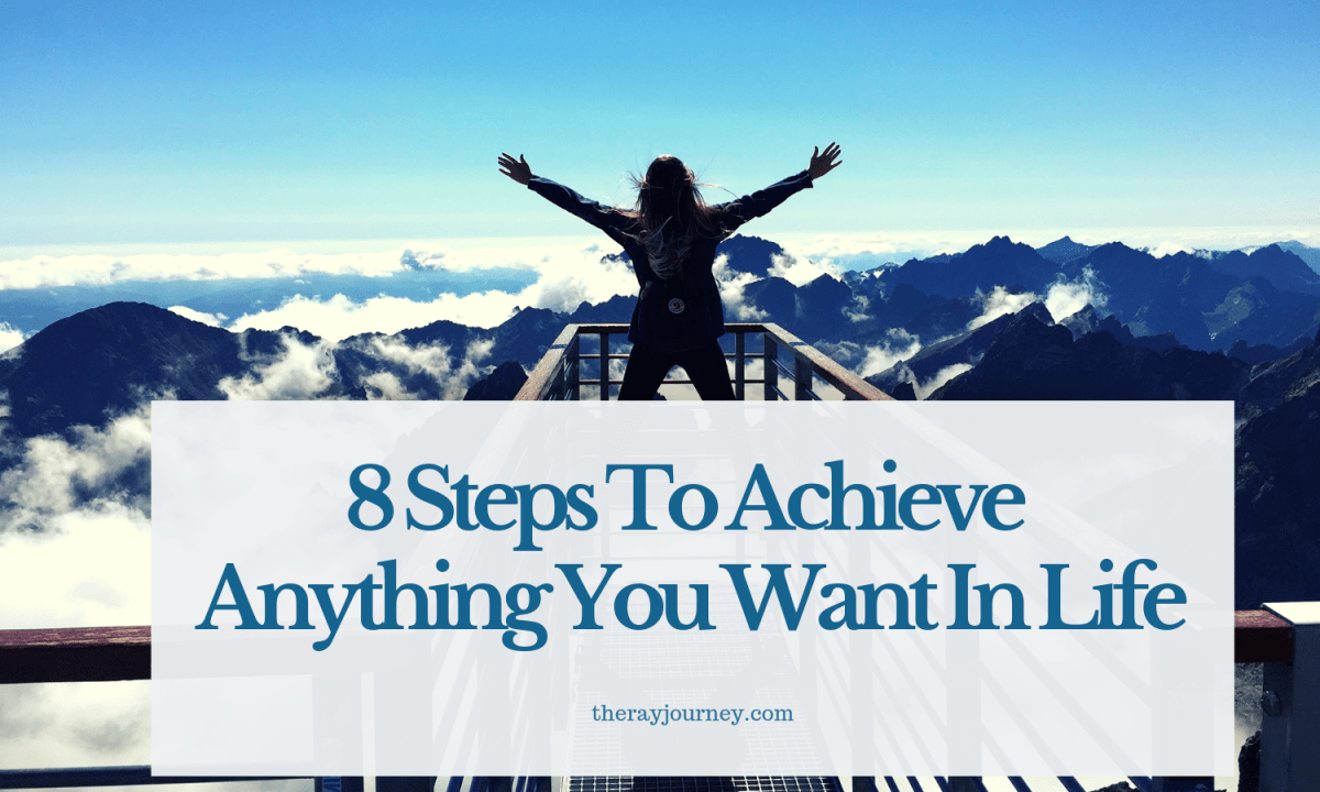 8 Steps To Achieve Anything You Want In Life