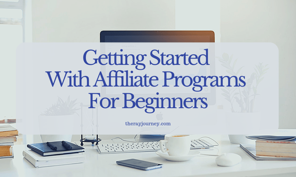 Getting Started With Affiliate Programs For Beginners