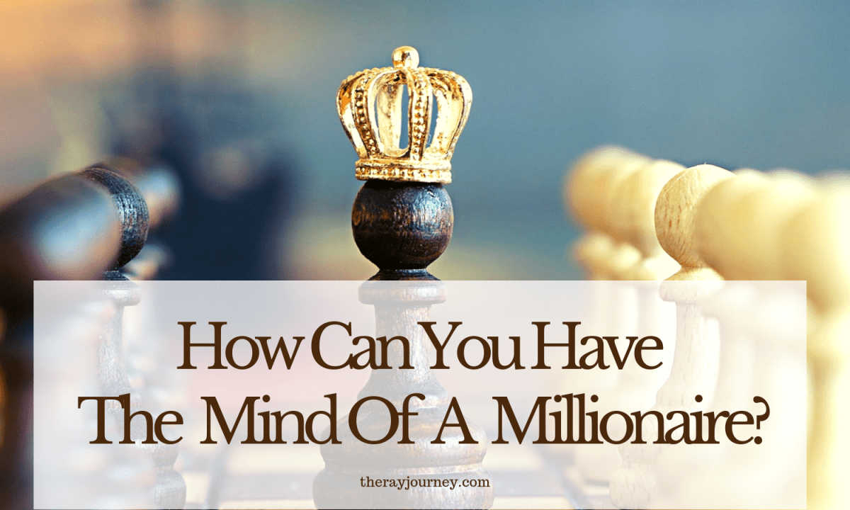 How Can You Have The Mind Of A Millionaire?