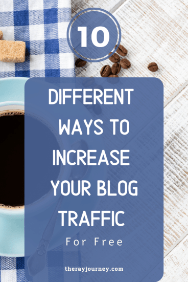 10 Different Ways To Increase Your Blog Traffic (For Free)