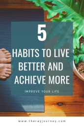 5 Habits To Live Better And Achieve More. Pinterest