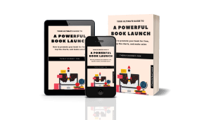 Your Ultimate Guide To A Powerful Book Launch How to promote your book for free, top the charts, and make sales