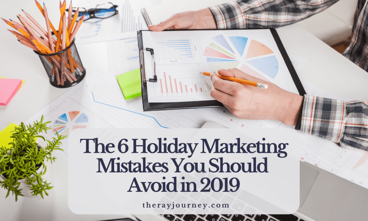 The 6 Holiday Marketing Mistakes You Should Avoid In 2019