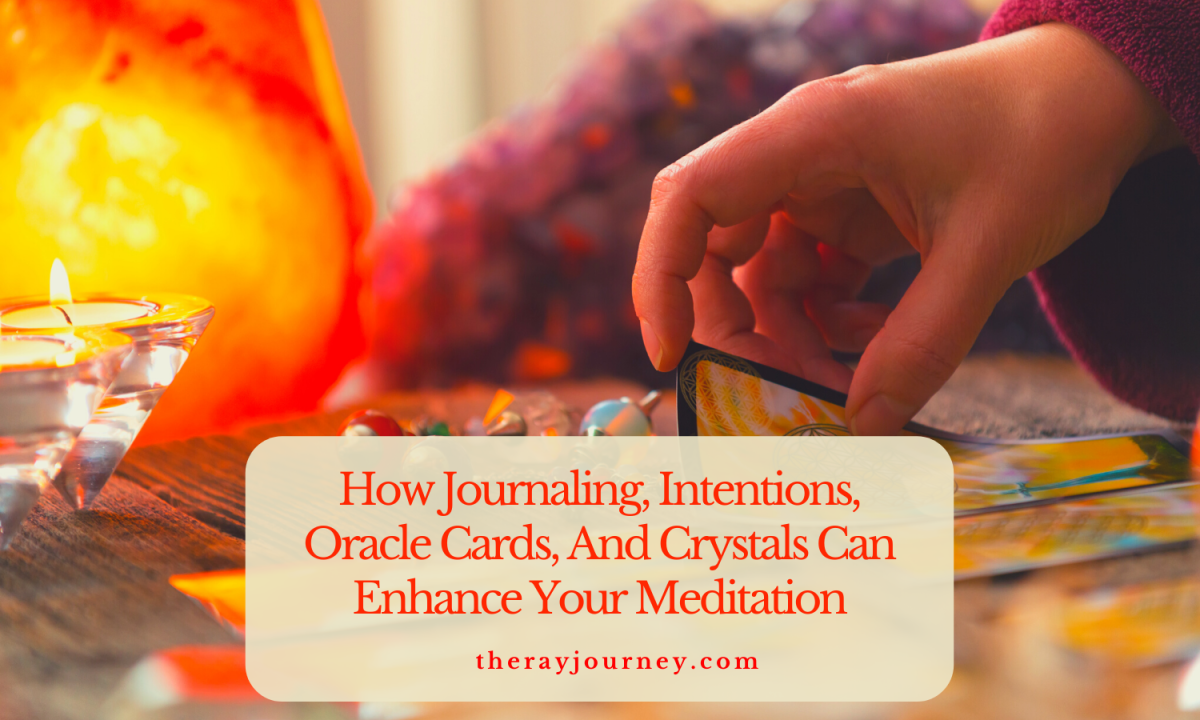 How Journaling, Intentions, Oracle Cards, And Crystals Can Enhance Your Meditation