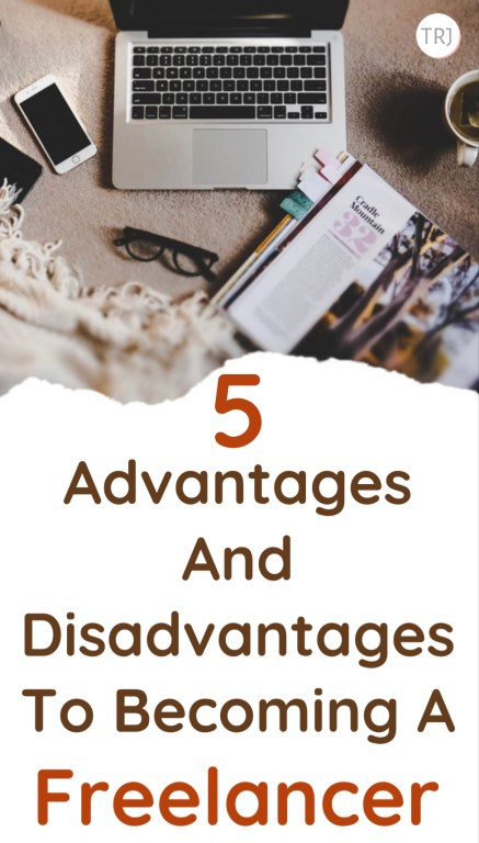 Freelancing: 5 Major Advantages And Disadvantages To Becoming A Freelancer