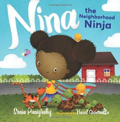 Nina the Neighborhood Ninja by Sonia Panigrahy