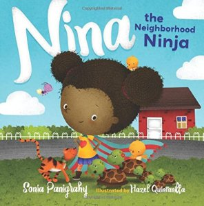 Nina the Neighborhood Ninja by Sonia Panigrahy