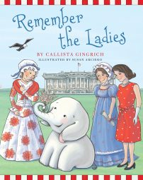 Remember the Ladies by Callista Gingrich