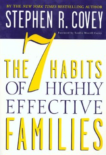 the seven habits of highly effective families by stephen r covey