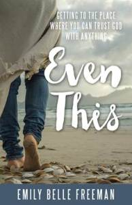 Even This by Emily Belle Freeman