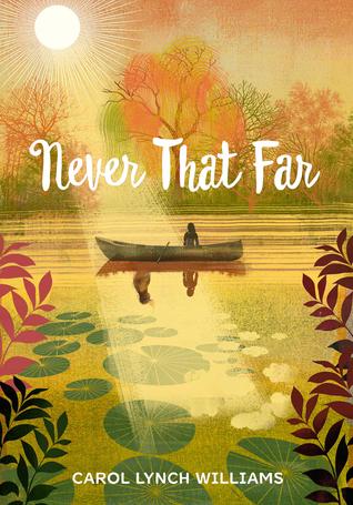 Never That Far by Carol Lynch Williams