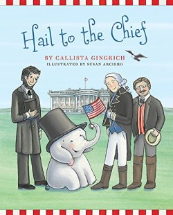 Hail to the Chief by Callista Gingrich