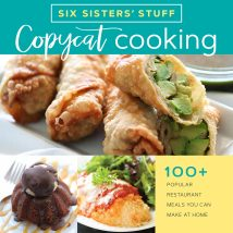 Copycat Cooking by Six Sisters' Stuff