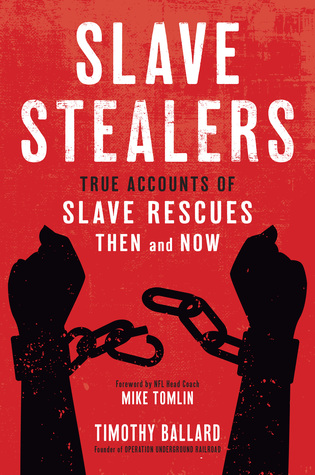 Slave Stealers by Timothy Ballard