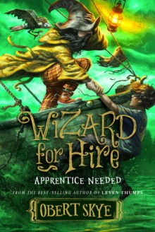 Wizard for Hire Apprentice Needed by Obert Skye