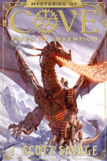 Mysteries of Cove Fires of Invention by J. Scott Savage