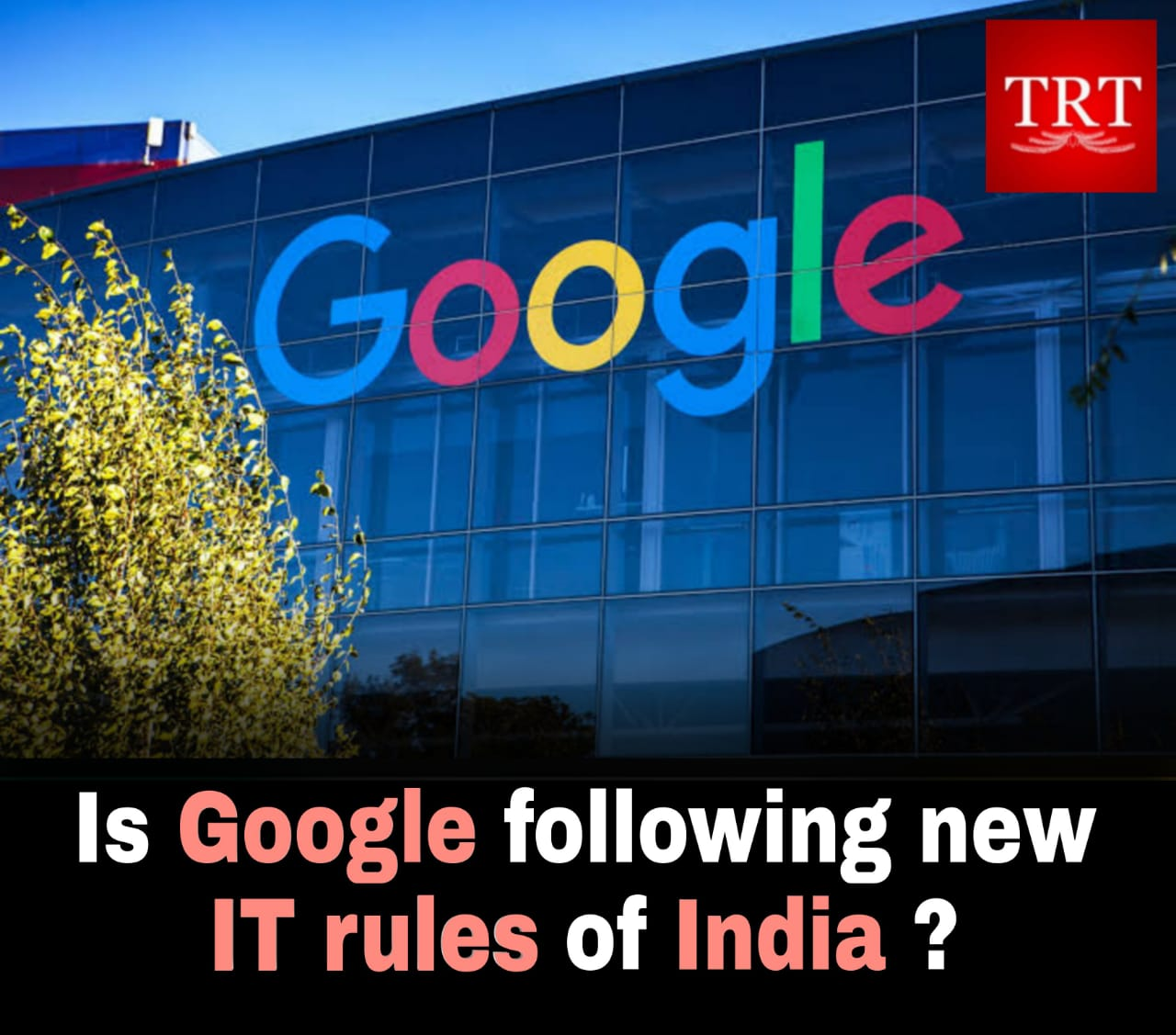 Is Google following India's newly introduced IT rules?