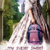 My Super Sweet Sixteenth Century by Rachel Harris book cover