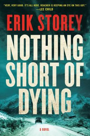 Nothing Short of Dying by Erik Storey