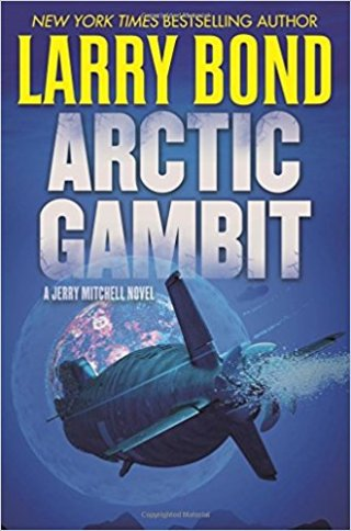 A Book Spy Review: 'Arctic Gambit' by Larry Bond – The Real