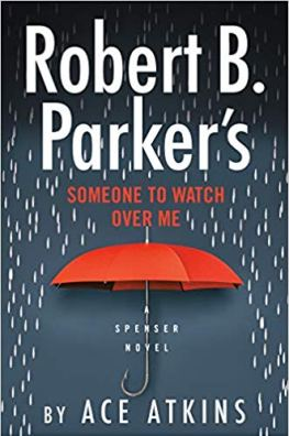 Robert B Parkers Someone to Watch over Me