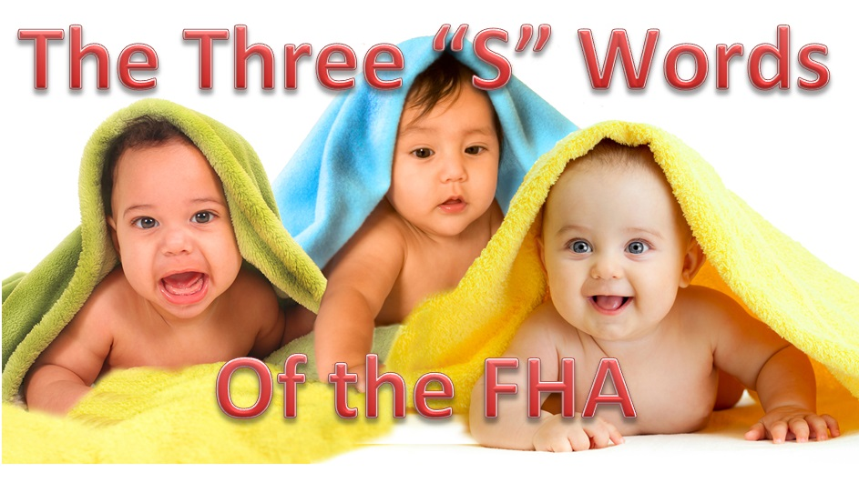FHA Secrets:  The Three S's You Must Know