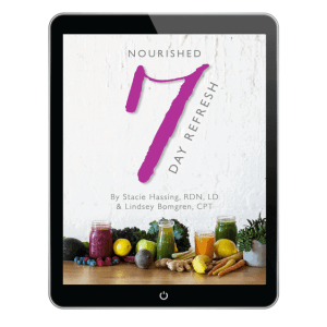 Nourished 7-day Refresh by Dietitian, Stacie Hassing and fitness expert, Lindsey Bomgren