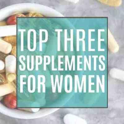 Top 3 Supplements for Women