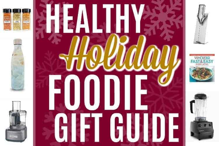 Healthy Holiday Foodie Gift Guide