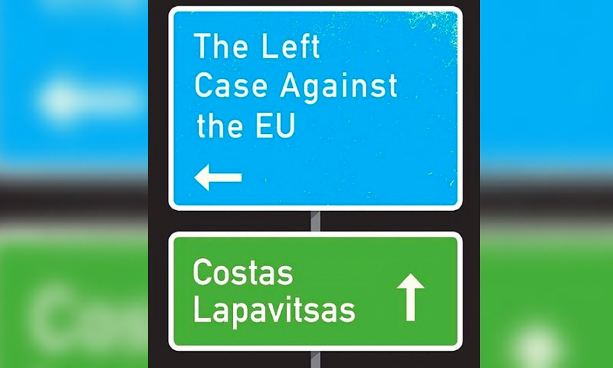 The Left Case Against the EU