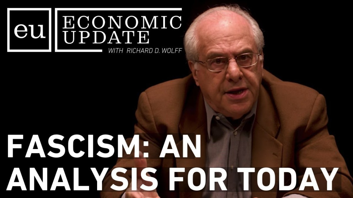 Economic Update: Fascism: An Analysis for Today