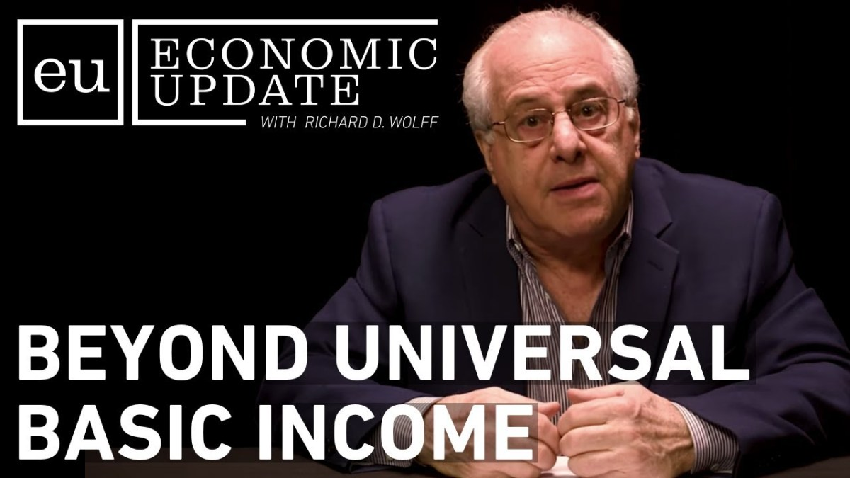 Economic Update: Beyond Universal Basic Income