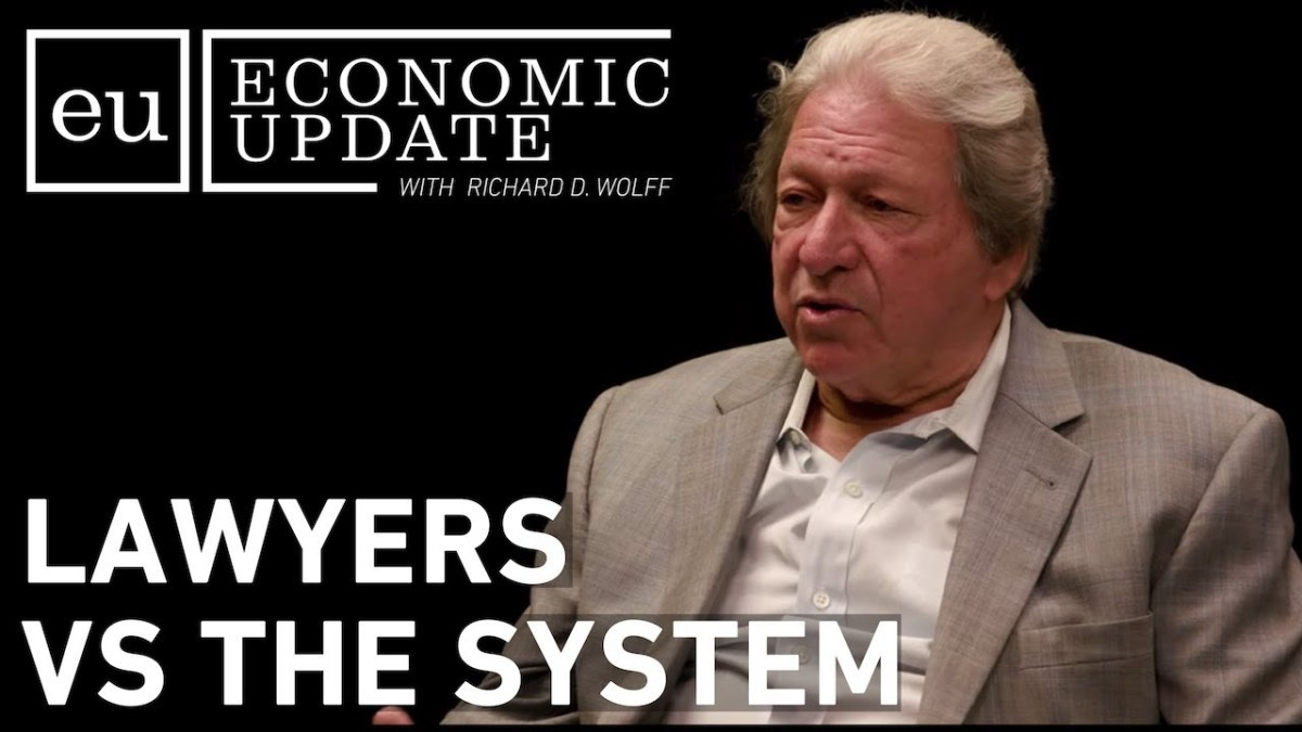 Economic Update: Lawyers vs. The System
