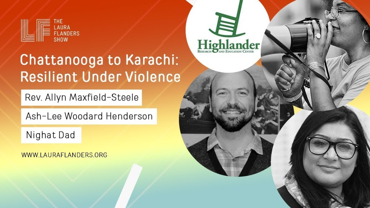 Laura Flanders Show: Chattanooga to Karachi - Resilient Under Violence