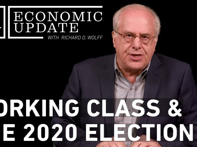 Economic Update: Working Class History and the 2020 Election