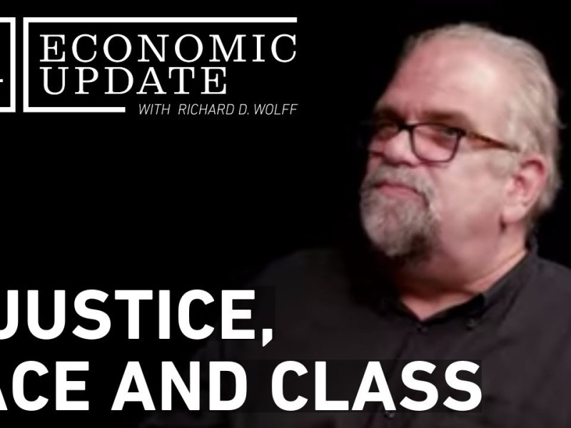 Economic Update: Injustice, Race and Class
