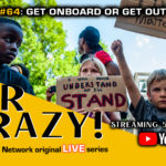 Stir Crazy! Episode #64: Get On Board Or Get Out The Way 7