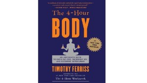 The 4 hour body by Timothy Ferriss Review