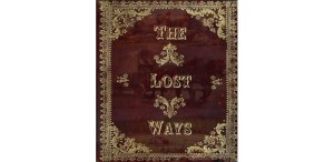 The Lost ways Review: The Ultimate Survival Guide by Claude Davis