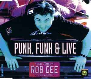 Rob GEE Punk Funk & Live