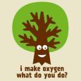 tree-i-make-oxygen-what-do-you-do