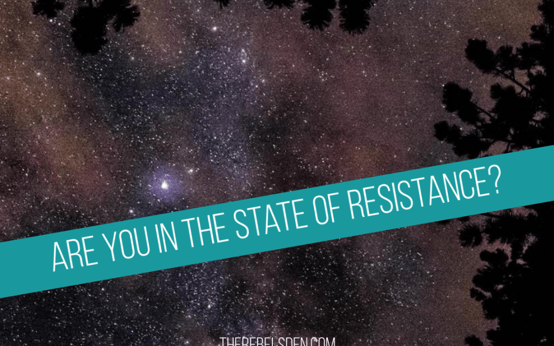 Are you in the state of resistance?