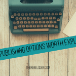 Four Publishing Options Worth Exploring