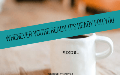 Whenever you're ready, it's ready for you