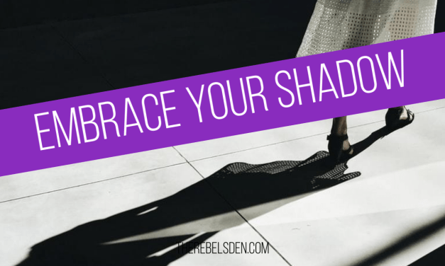 Embrace your Shadow