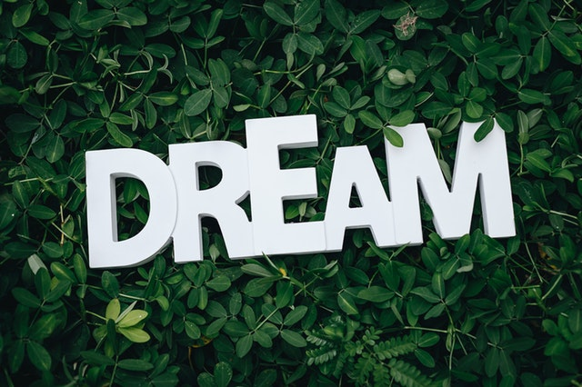 7 Ways to bring your dreams to life