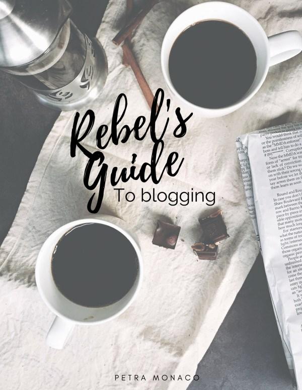 Rebels Guide to Blogging