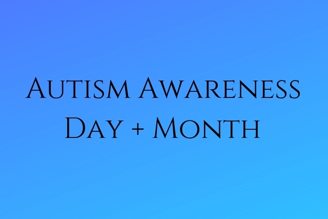 Autism Awarness Day and Month